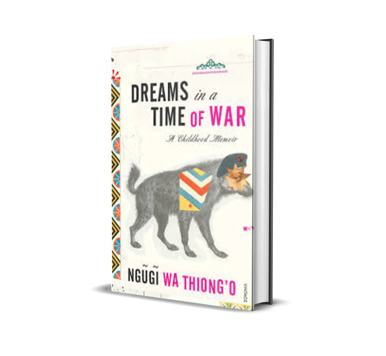 Dreams in a time of war- ngugi wa thiongo