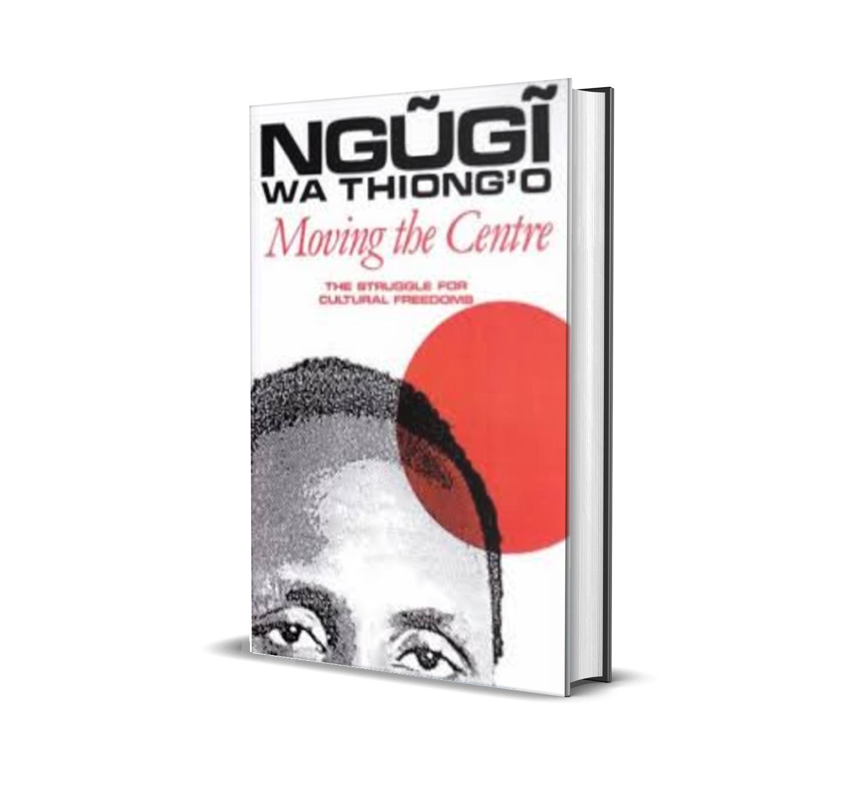 moving the centre - ngugi wa thiongo