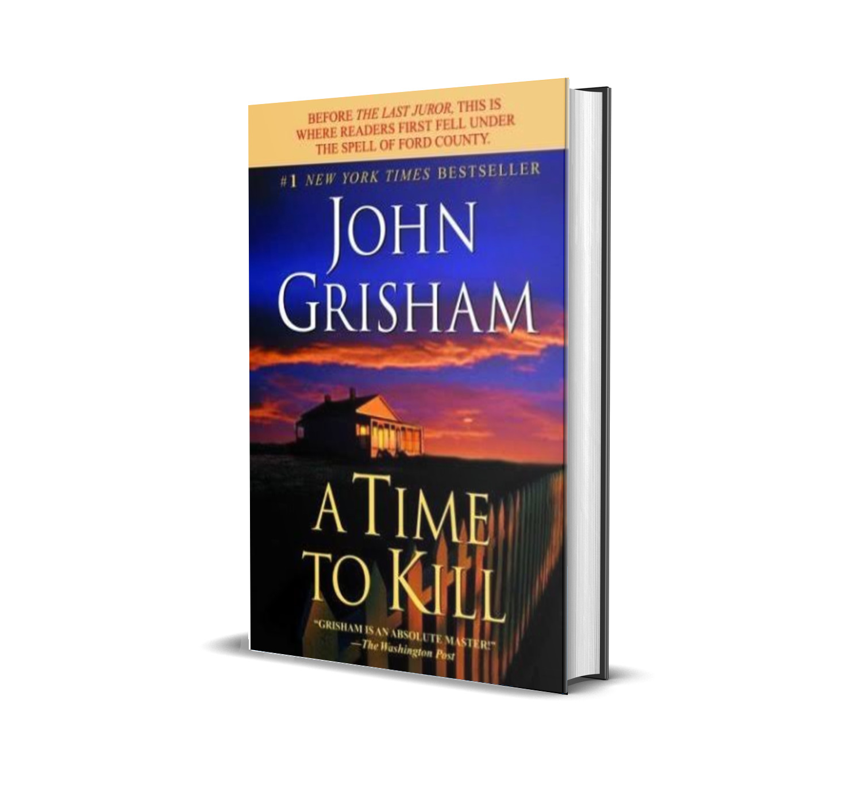 A TIME TO KILL JOHN GRISHAM
