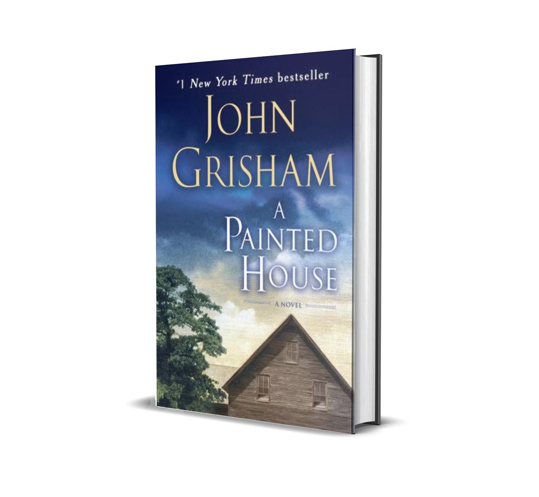A PAINTED HOUSE- JOHN GRISHAM