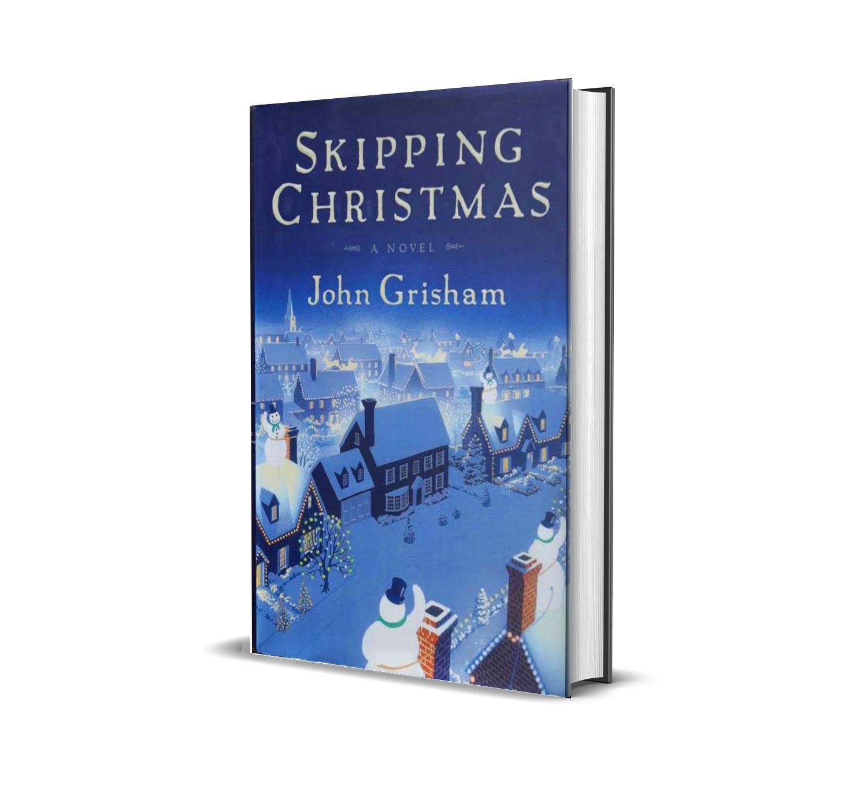SKIPPING CHRISTMAS- JOHN GRISHAM