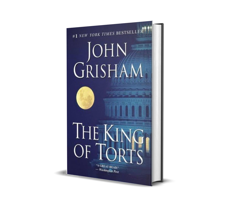 THE KING OF TORTS- JOHN GRISHAM