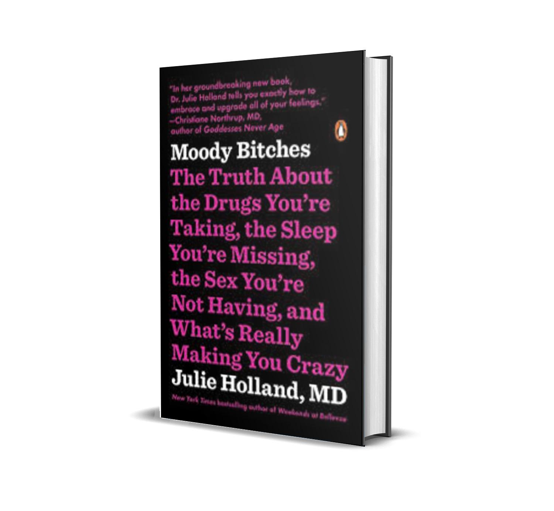 Moody bitches - julie holland M.D