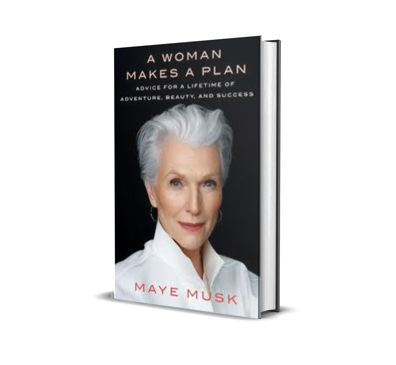 A WOMAN MAKES A PLAN- maye musk