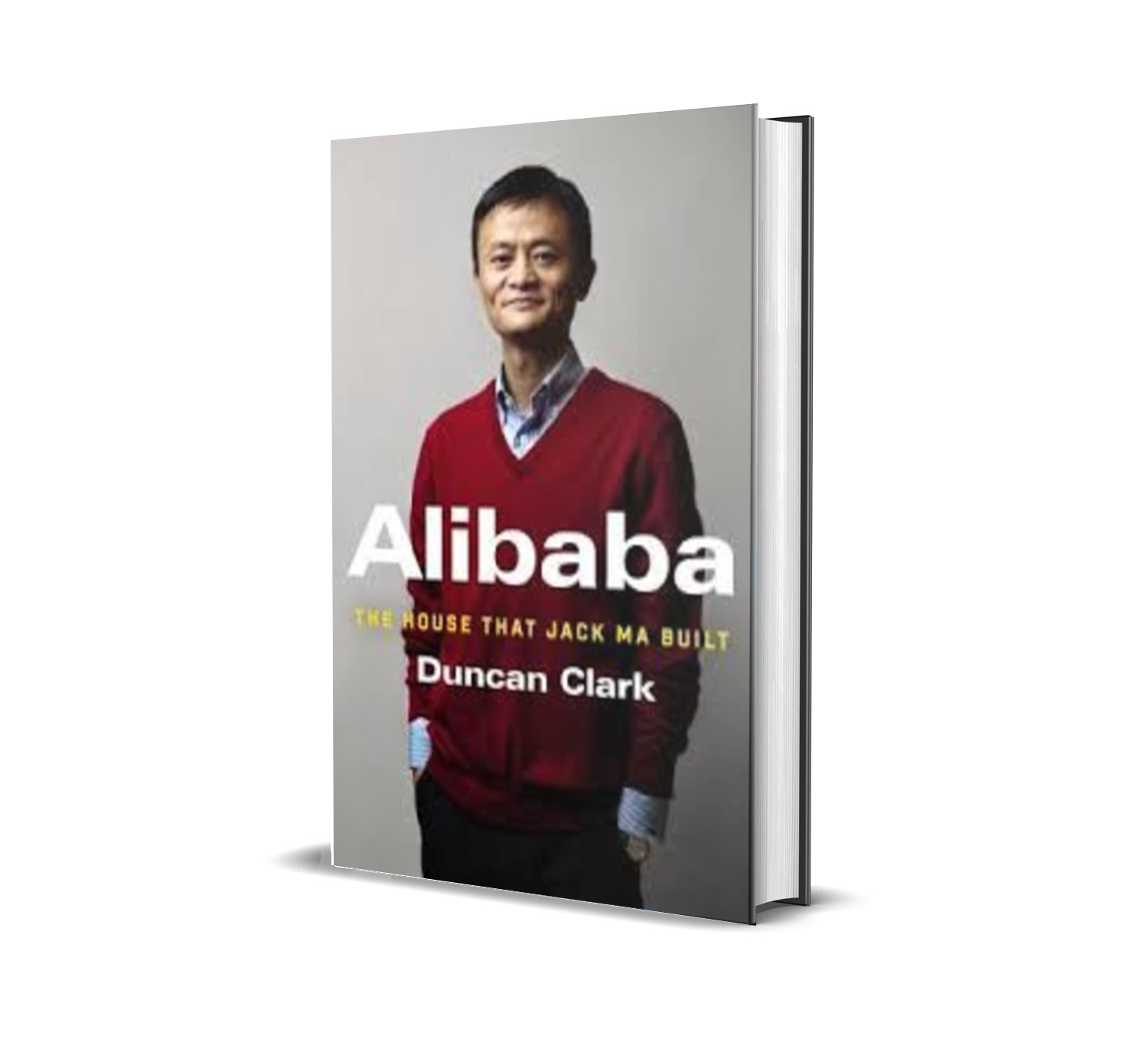 Alibaba, the house that jack ma built-duncan clerk