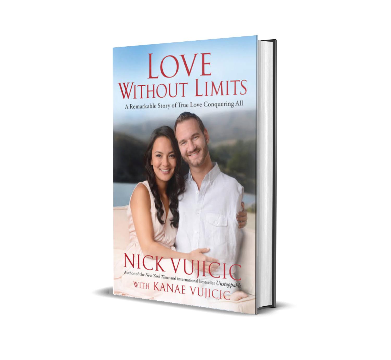 LOVE WITHOUT LIMITS- NICK VUJICIC