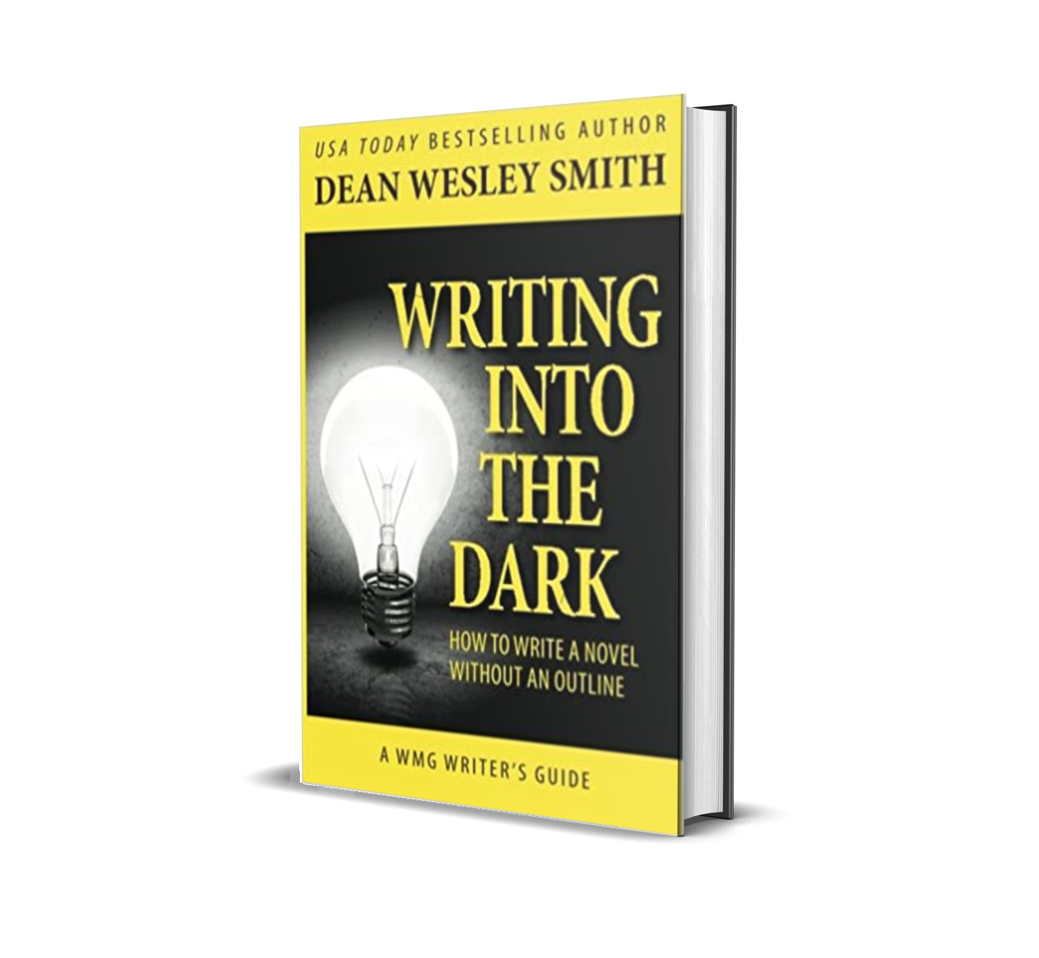 Writing into the Dark - Dean Wesley Smith