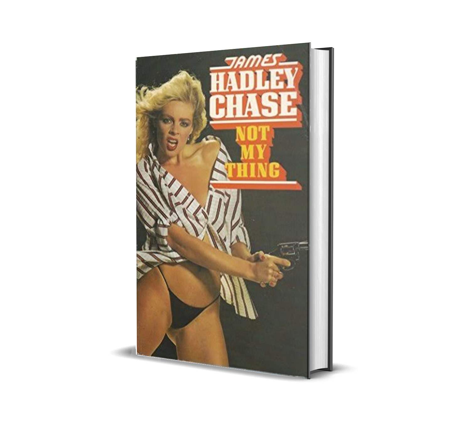 NOT MY THING JAMES HADLEY CHASE