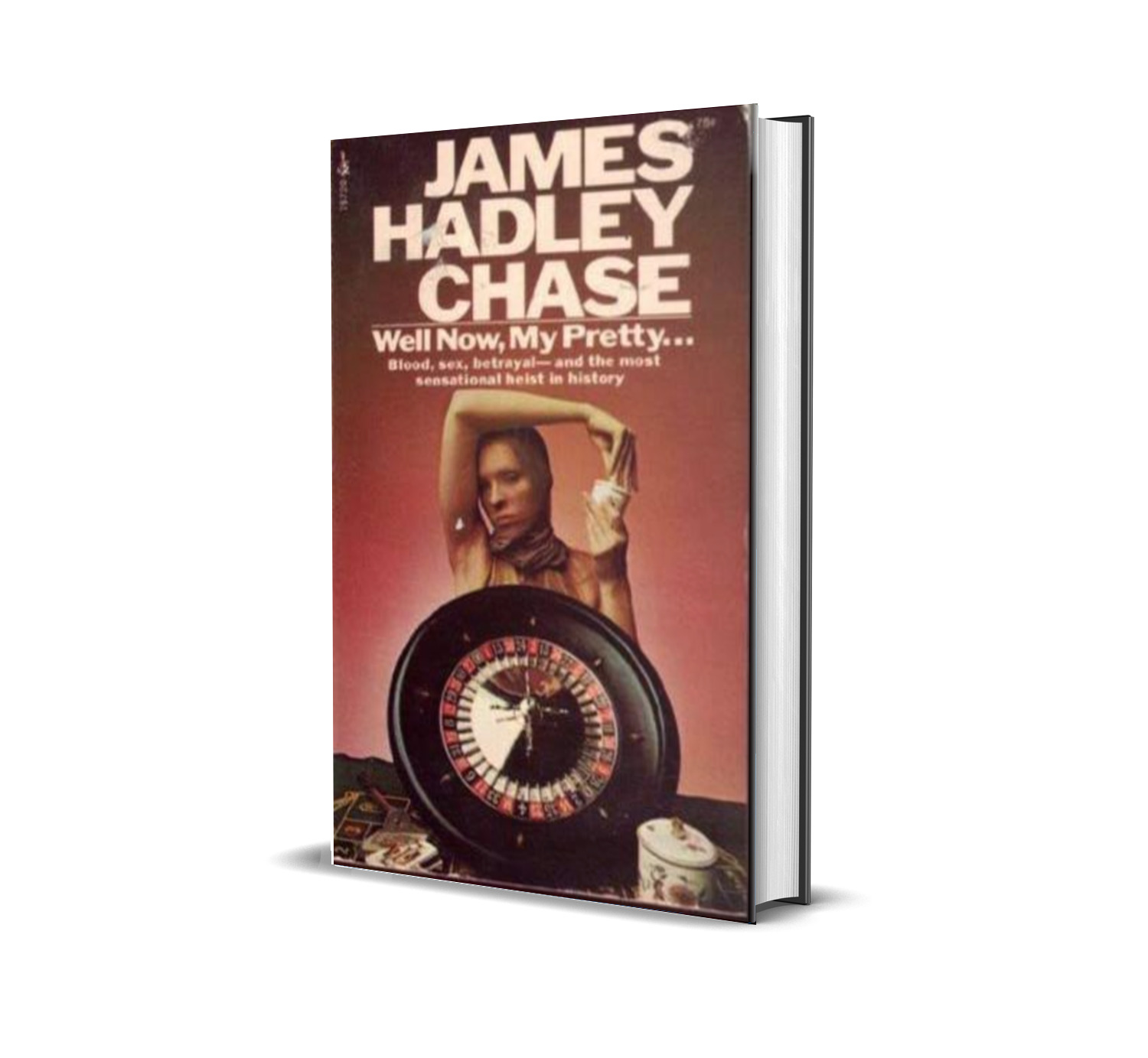 WELL NOW, MY PRETTY JAMES HADLEY CHASE
