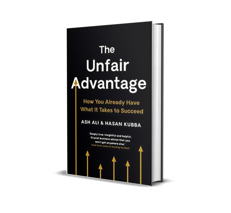 The Unfair Advantage- Ash ali