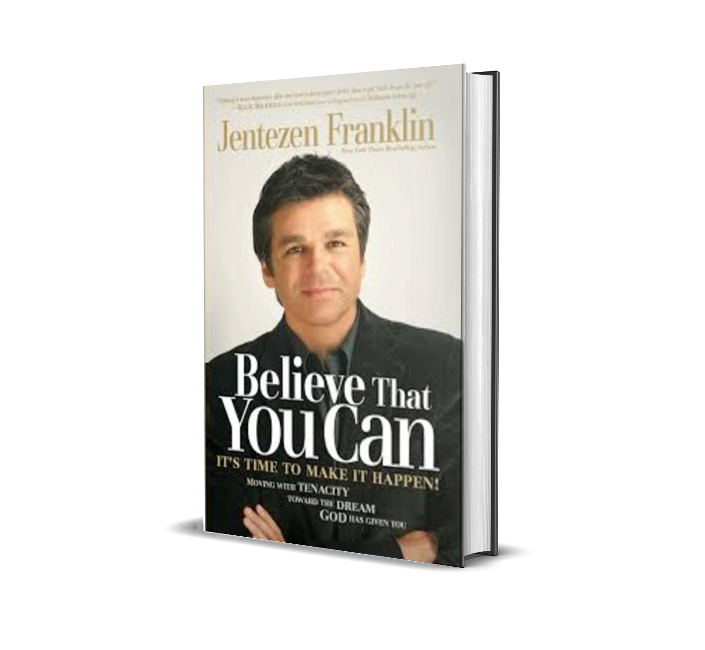 Believe That You Can-Jentezen Franklin