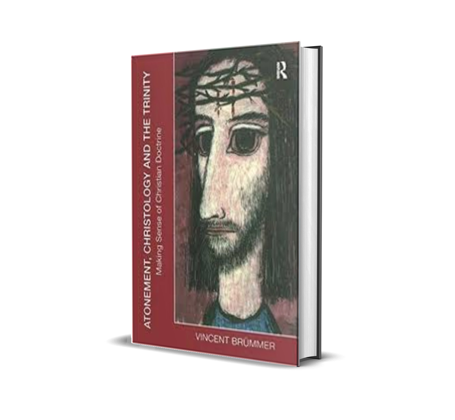 Atonement, Christology And The Trinity Making Sense Of Christian Doctrine by Vincent Brummer