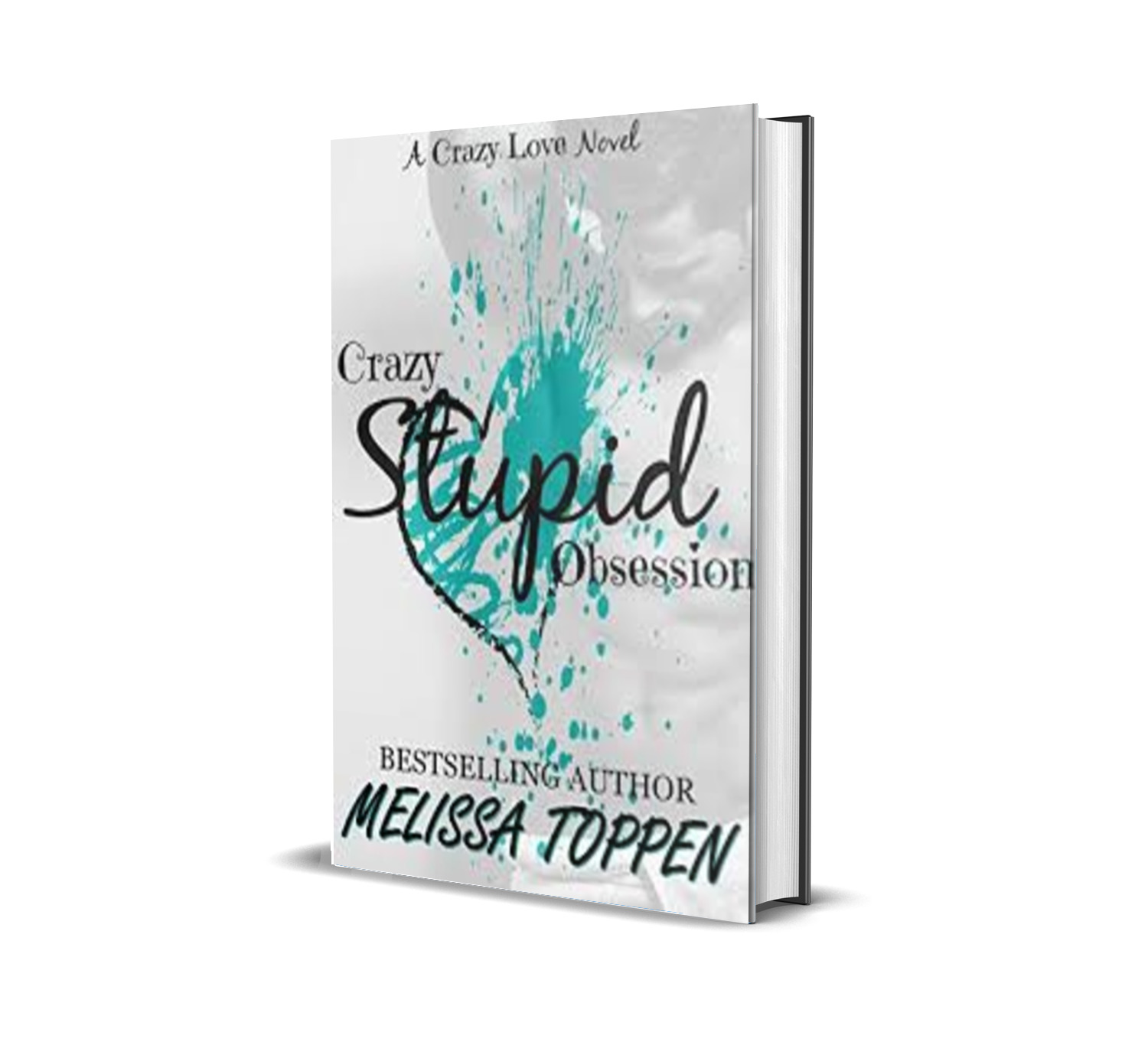 crazy-stupid-obsession-MELISSA TOPPEN