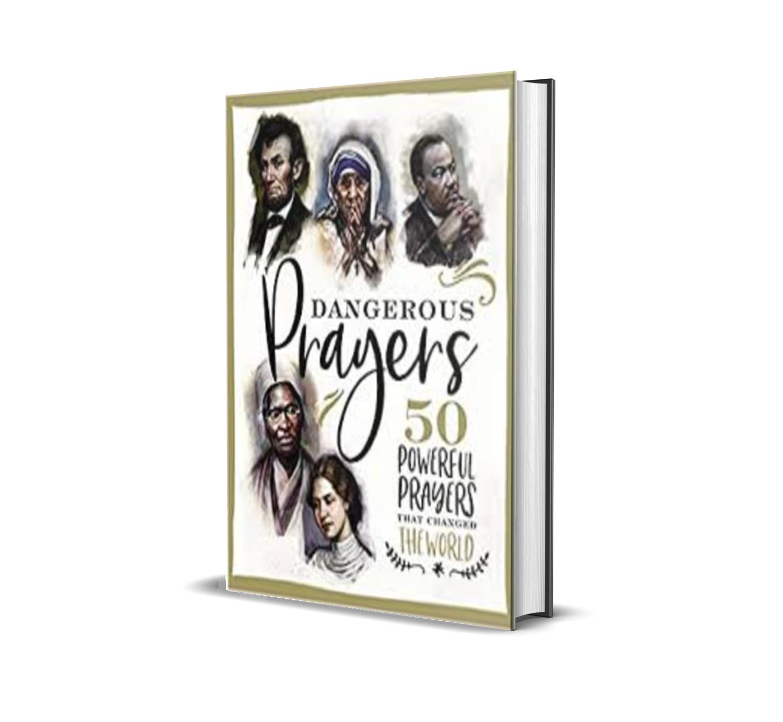 DANGEROUS PRAYERS:50 prayers that changed the world - Susan hill