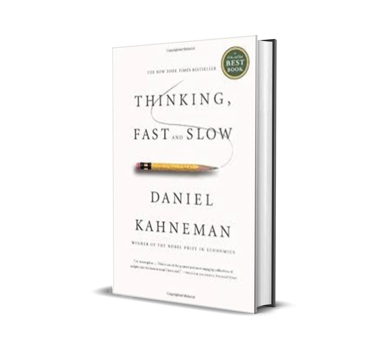 THINKING,FAST AND SLOW- Daniel Kahneman