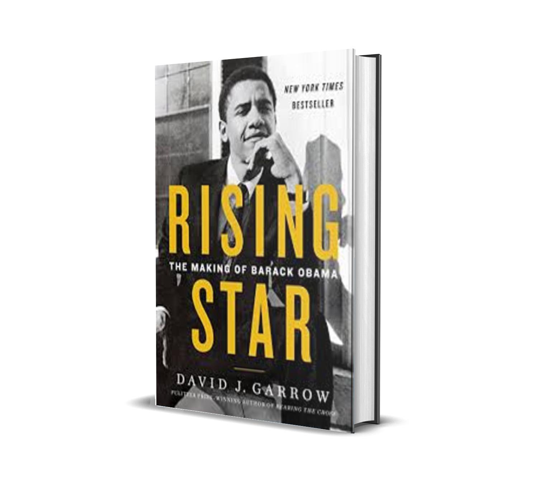 RISING STAR : the making of barack obama-David garrow