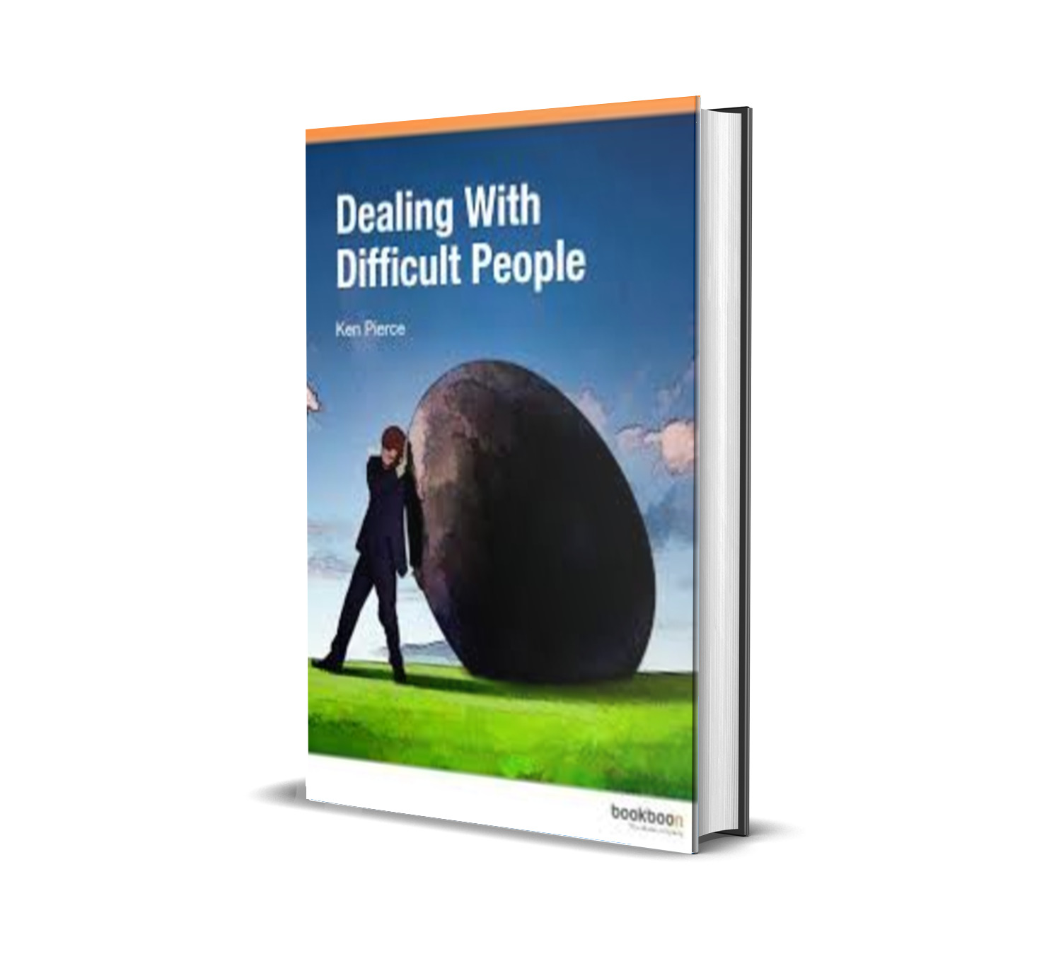 DEALING WITH DIFFICULT PEOPLE - Ken pierce