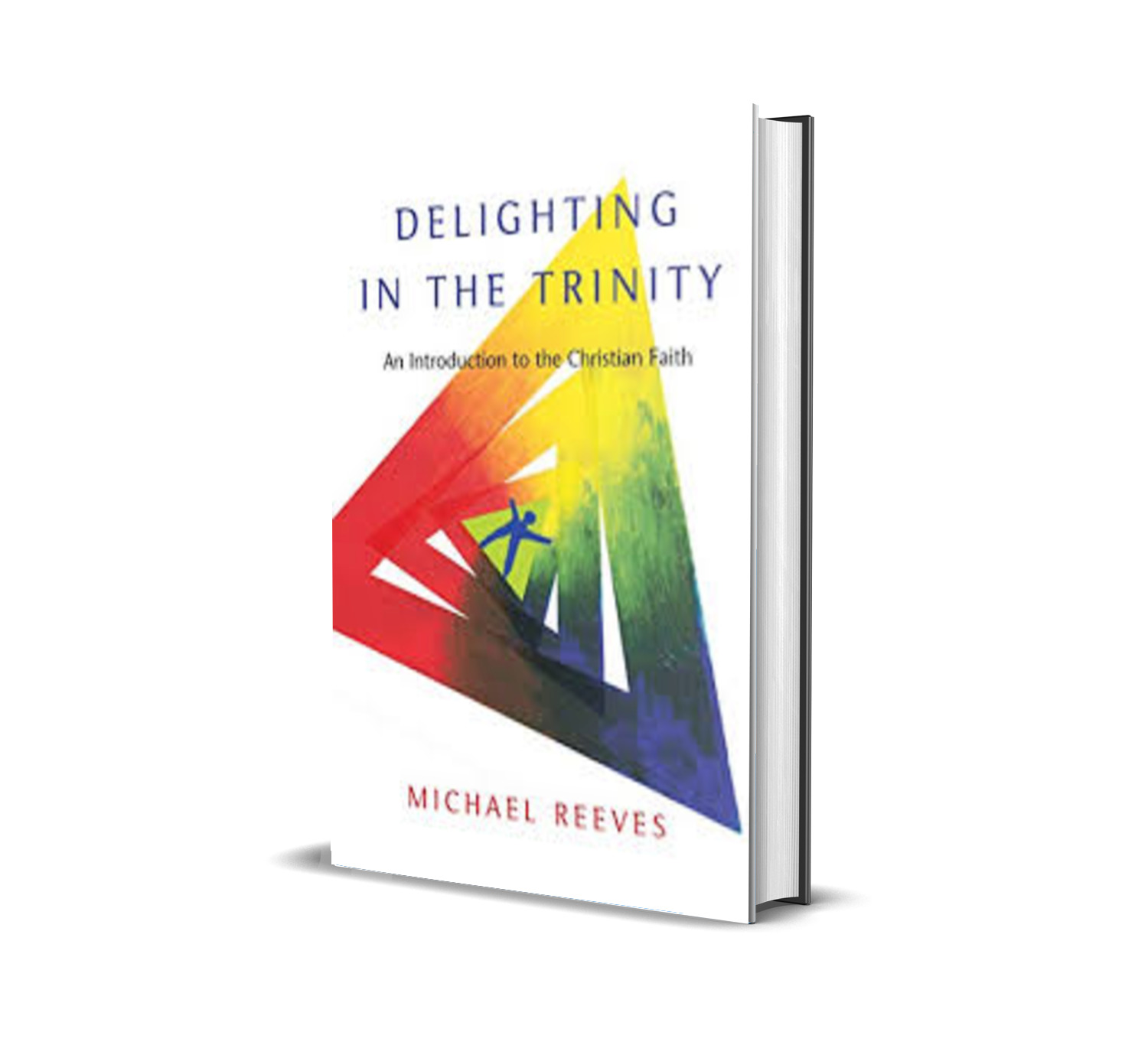 delighting in the trinity - Michael reeves