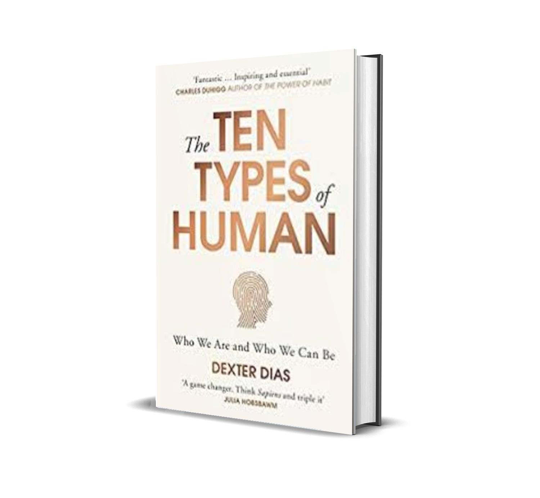 THE TEN TYPES OF HUMANS - Dexter dias