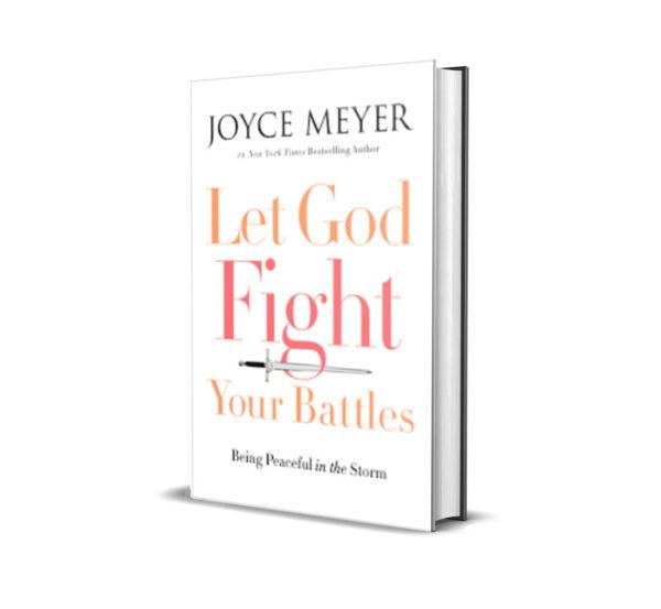 Let God Fight Your Battles - Joyce Meyer