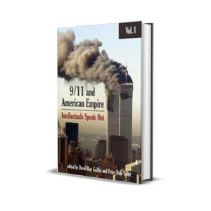 9/11 and American Empire: Intellectuals Speak Out-david ray griffin