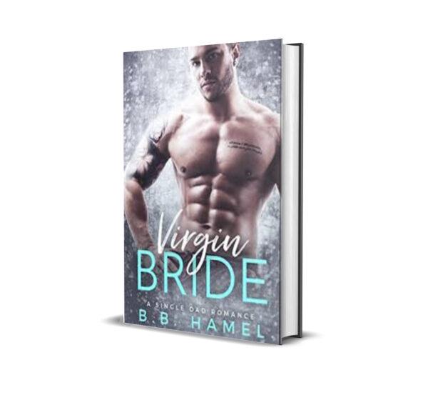 Virgin Bride, A Single Dad Romance-B.B hamel