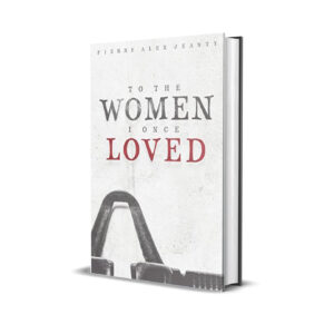 To the women i once loved- pierre alex