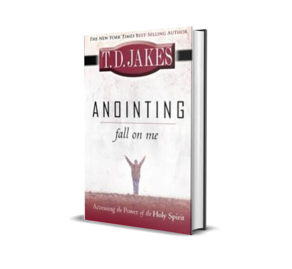 ANOINTING FALL ON ME T. D. JAKES