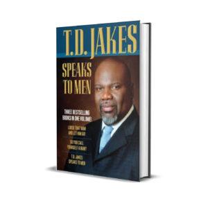 T. D JAKES SPEAKS TO MEN