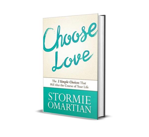 CHOOSE LOVE - STORMIE OMARTIAN