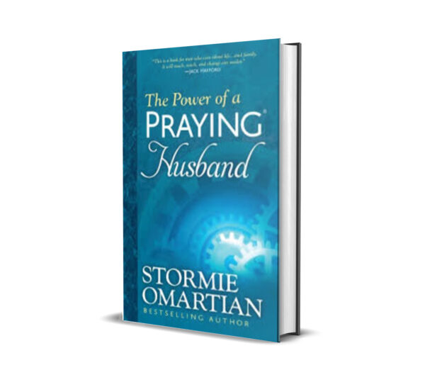 THE POWER OF A PRAYING HUSBAND - STORMIE OMARTIAN
