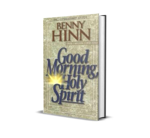 GOOD MORNING, HOLY SPIRIT - BENNY HINN