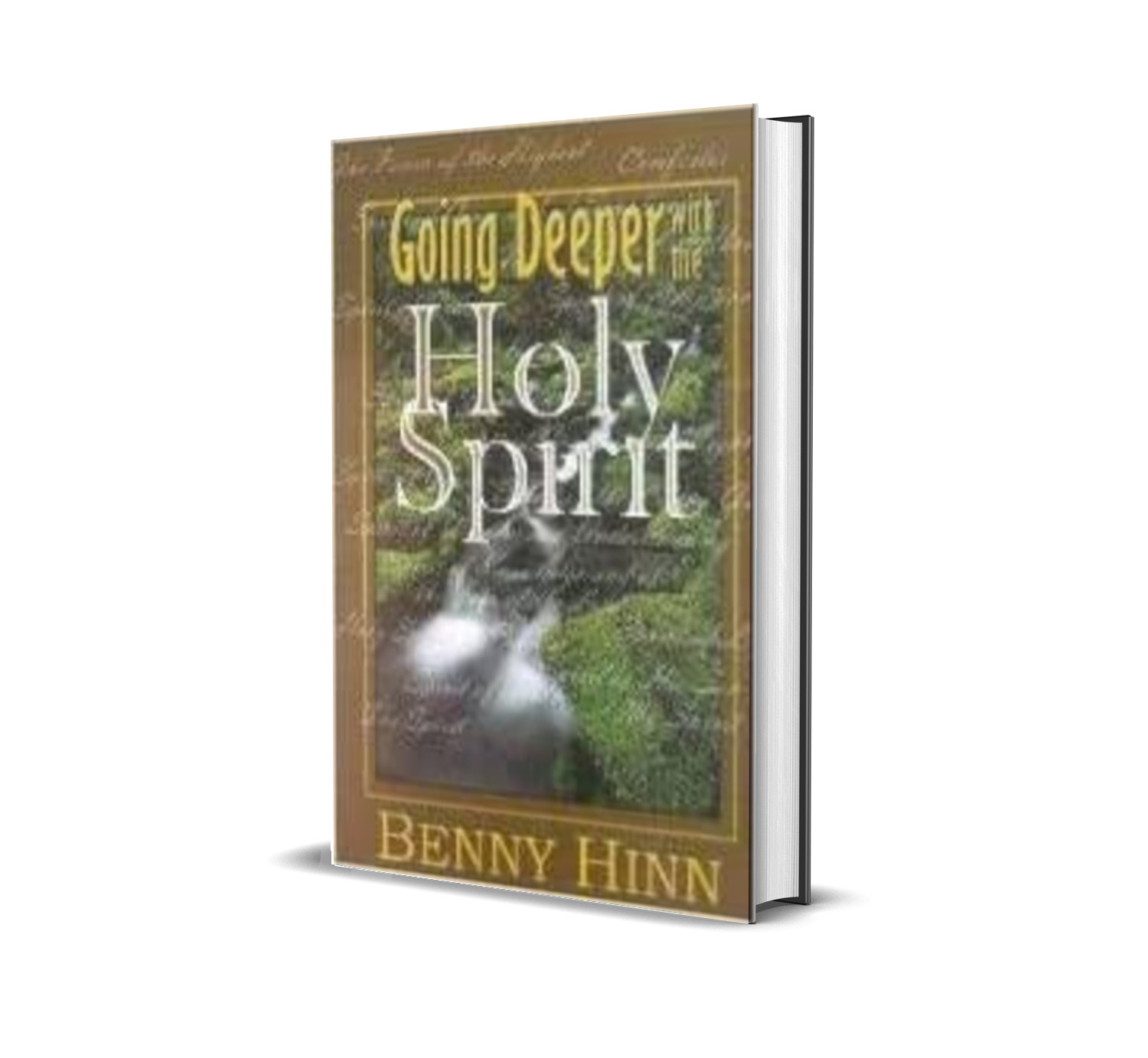 GOING DEEPER WITH THE HOLY SPIRIT - BENNY HINN