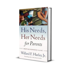 HIS NEEDS,HER NEEDS FOR PARENTS WILLARD HARLEY JNR