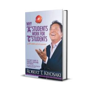 Why A students work for C students - Robert kiyosaki