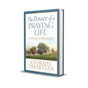 THE POWER OF A PRAYING LIFE STORMIE OMARTIAN