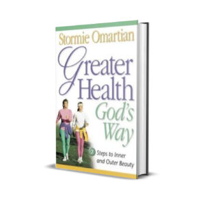GREATER HEALTH GOD'S WAY STORMIE OMARTIAN