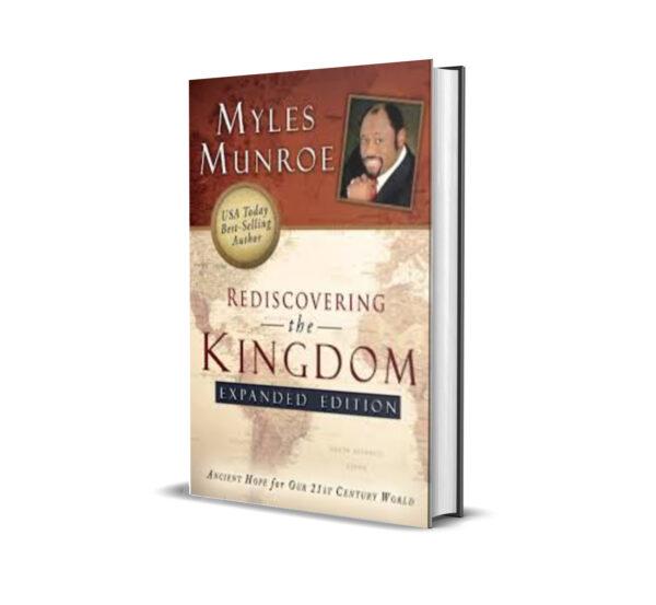 REDISCOVERING THE KINGDOM MYLES MUNROE