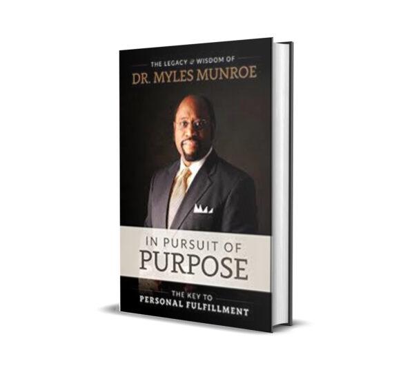 IN PURSUIT OF PURPOSE MYLES MUNROE