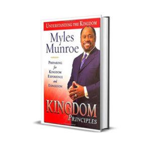 KINGDOM PRINCIPLES - MYLES MUNROE