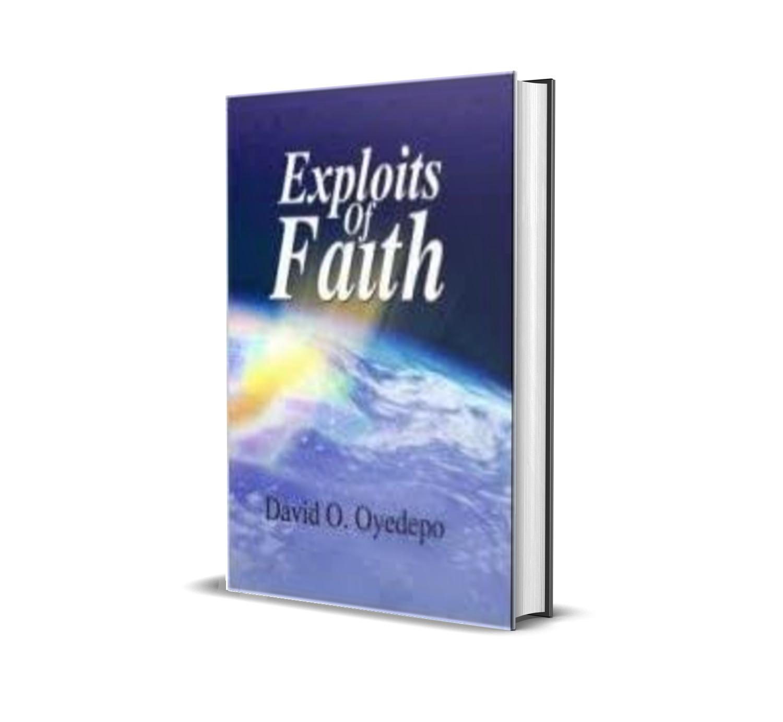 EXPLOITS OF FAITH DAVID OYEDEPO
