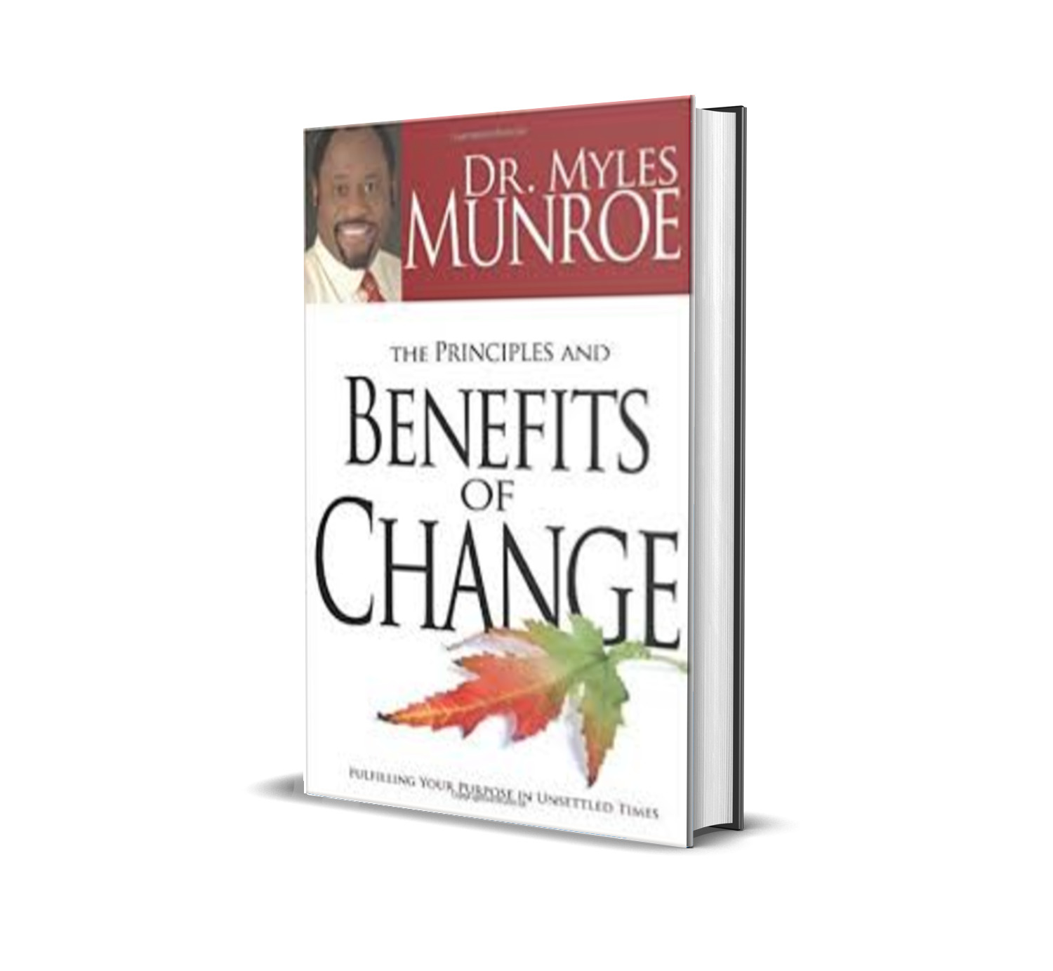 THE PRINCIPLES AND BENEFITS OF CHANGE - MYLES MUNROE