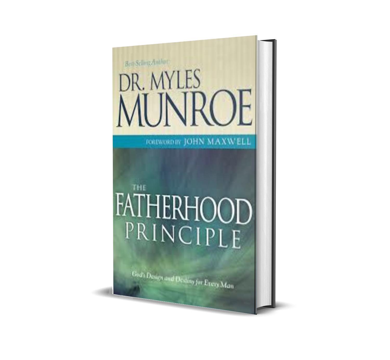 THE FATHERHOOD PRINCIPLE MYLES MUNROE