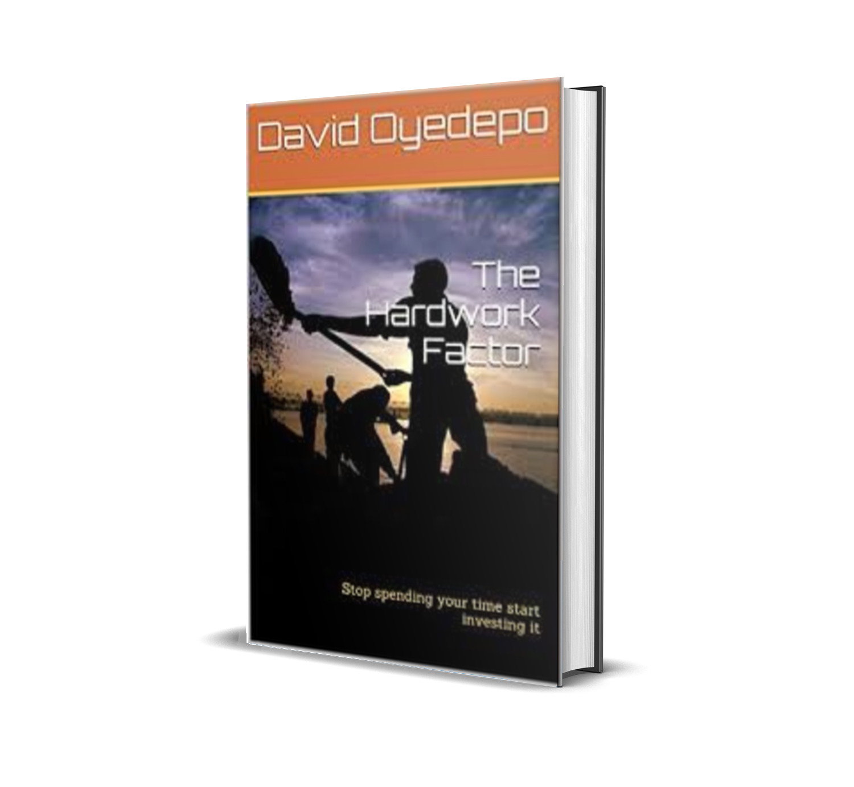 THE HARD WORK FACTOR DAVID OYEDEPO