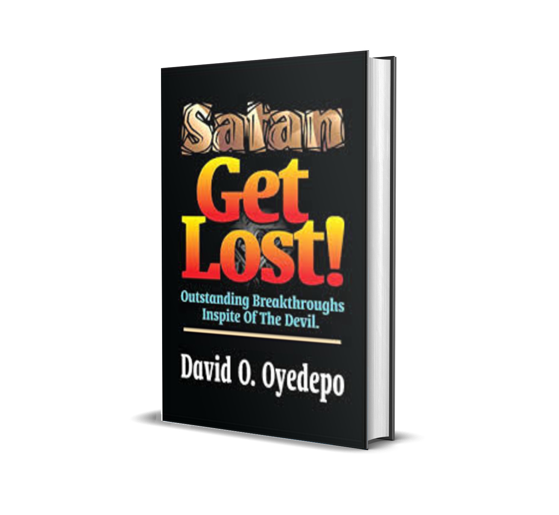 SATAN GET LOST DAVID OYEDEPO