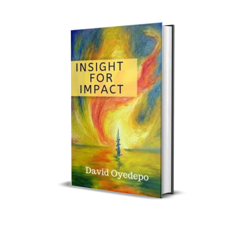 INSIGHT FOR IMPACT- David Oyedepo