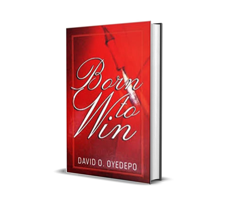 Born to win - David Oyedepo