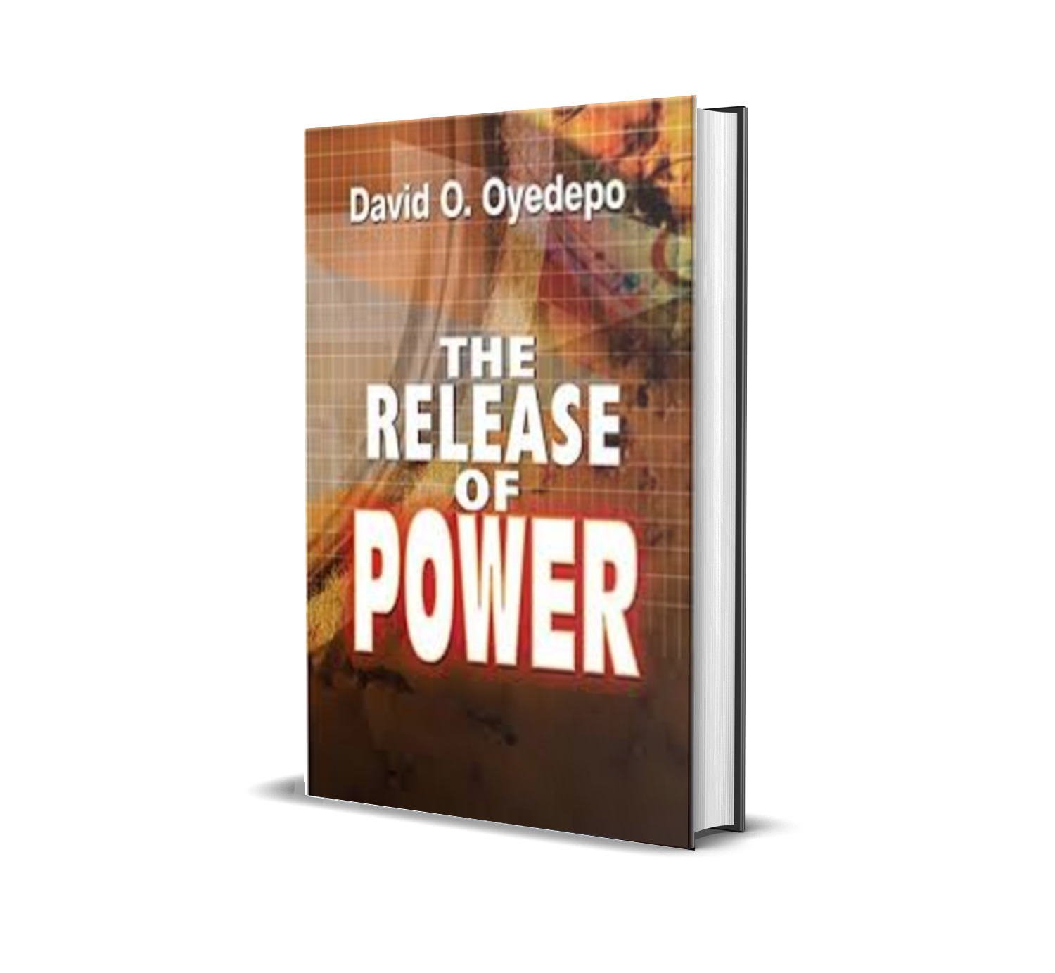 THE RELEASE OF POWER DAVID OYEDEPO