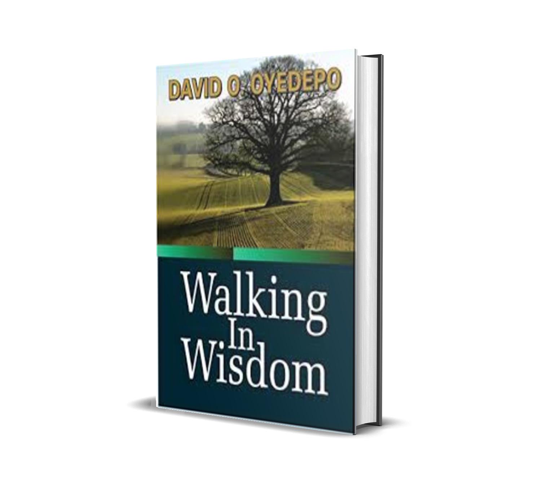 WALKING IN WISDOM - DAVID OYEDEPO