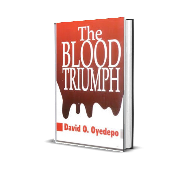 THE BLOOD TRIUMPH DAVID OYEDEPO